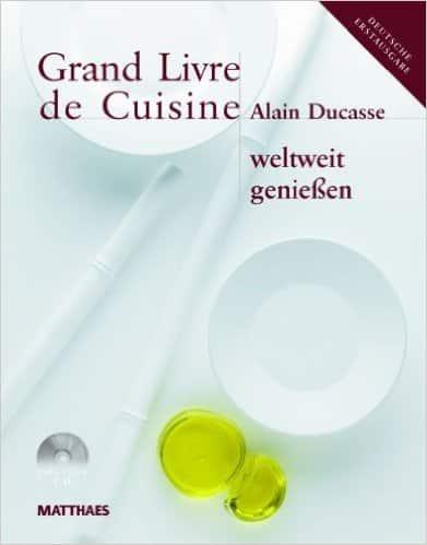 Grand Livre de Cuisine - Ducasse lebt!